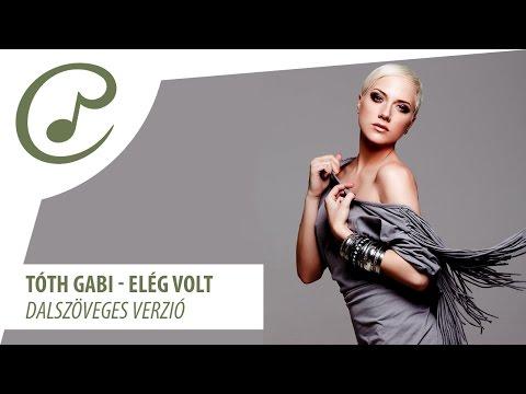 Tóth Gabi Elég Volt Dalszöveg Lyrics Video Mp3 Letöltés